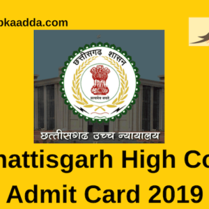 Chhattisgarh High Court Admit Card 2019