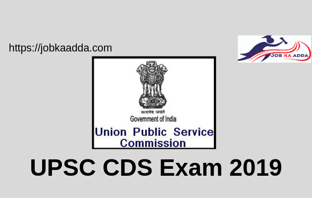 UPSC CDS Combined Defence Services Exam 2019
