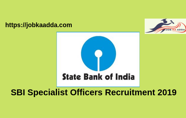 SBI Specialist Officers Recruitment 2019