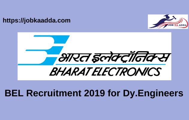 BEL Recruitment 2019 for Dy. Engineers