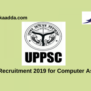 UPPSC Recruitment 2019 for Computer Assistant