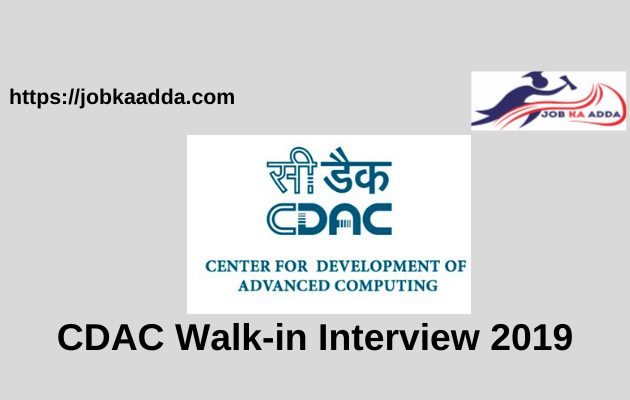 CDAC Walk-in Interview 2019 for Project Engineer/ Project Manager