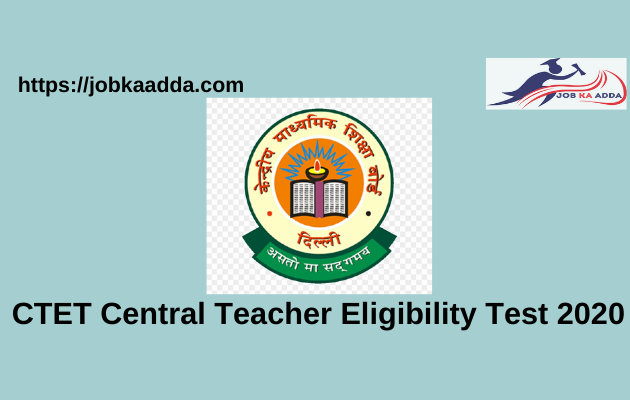 CTET Central Teacher Eligibility Test 2020