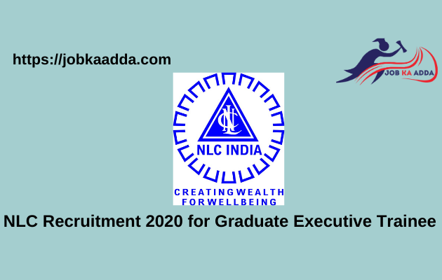 NLC Recruitment 2020 for Graduate Executive Trainee