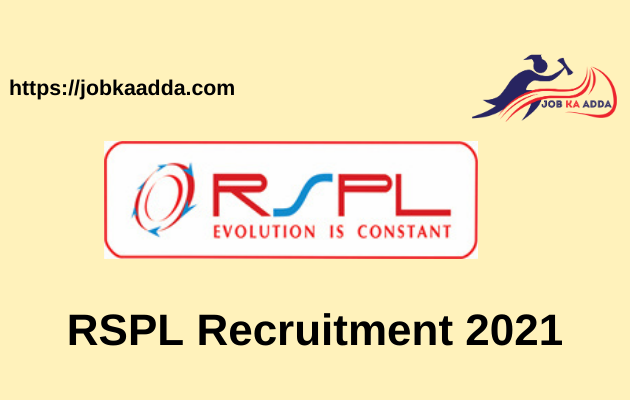 RSPL Group Recruitment 2021
