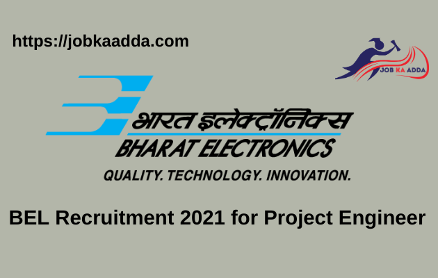 BEL Recruitment 2021 for Project Engineer