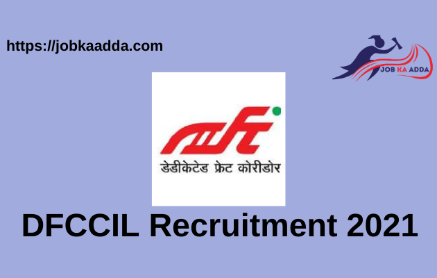 DFCCIL Recruitment 2021 for Junior Manager