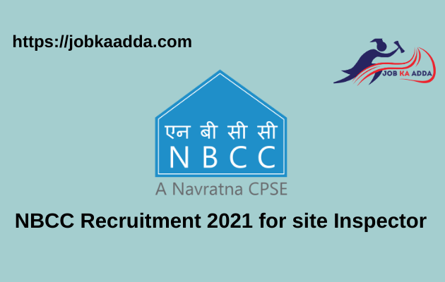 NBCC Recruitment 2021 for site inspector