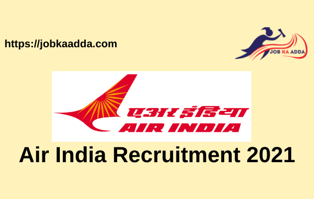 Air India Recruitment 2021 | Manager/Officer/Assistant | Last Date: 01 June 2021