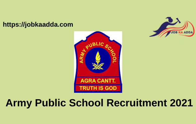 Army Public School Recruitment 2021 apply online for TGT/PRT/PGT/Others