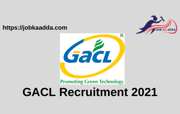 GACL Recruitment 2021 apply online for Senior Officer / Officer/Executive Trainee