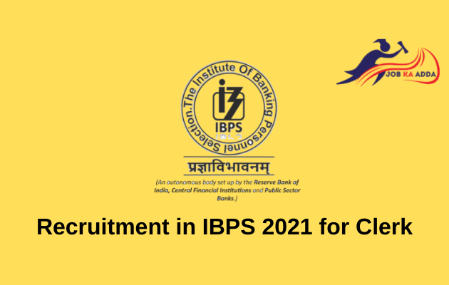 Recruitment in IBPS 2021 for Clerk and 5830 posts
