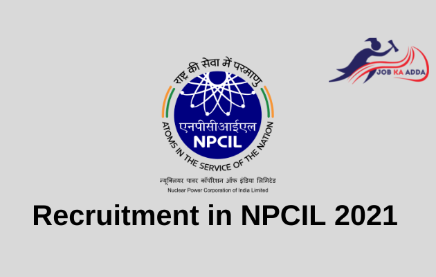 Recruitment in NPCIL 2021 for Trade Apprentices and 121 Posts