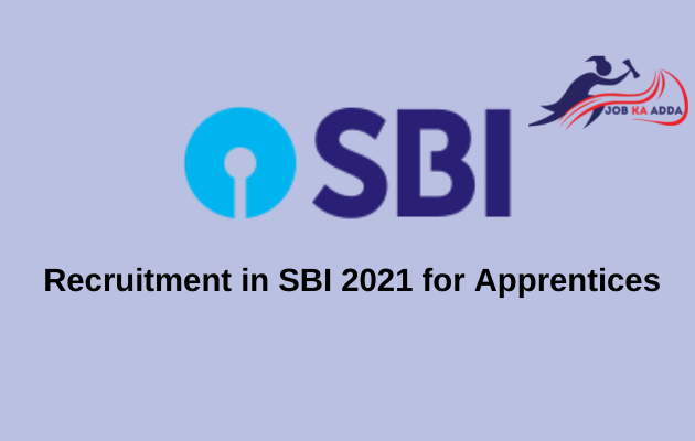 Recruitment in SBI 2021(Cancelled) for Apprentice and 6100 posts