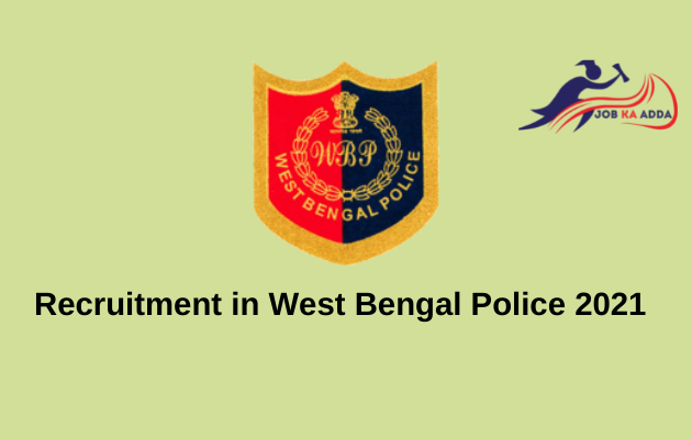 Recruitment in West Bengal Police 2021 for Sub-Inspector | 330 Posts