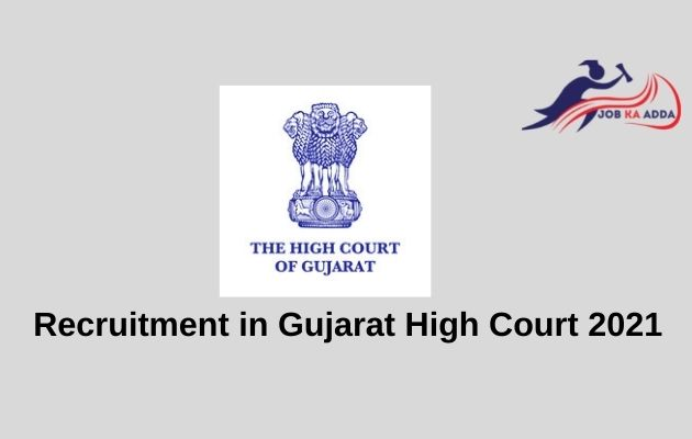 Recruitment in Gujarat High Court 2021   System Officer/System Assistant   21 Posts
