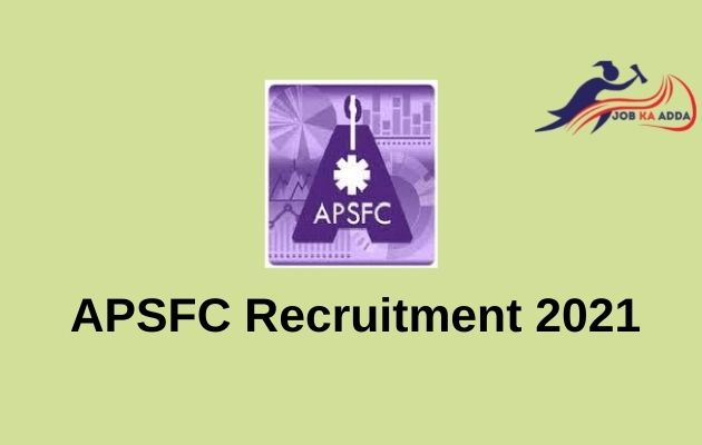 APSFC Recruitment 2021 | Managers/Asst Managers | Andhra Pradesh