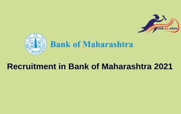 Recruitment in Bank of Maharashtra 2021 | Specialist Officers | 190 Posts | Pune